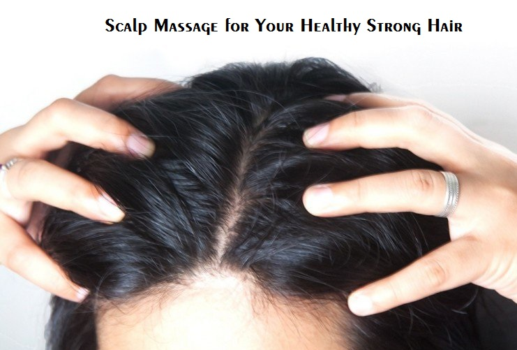 Scalp Massage for Your Healthy Strong Hair